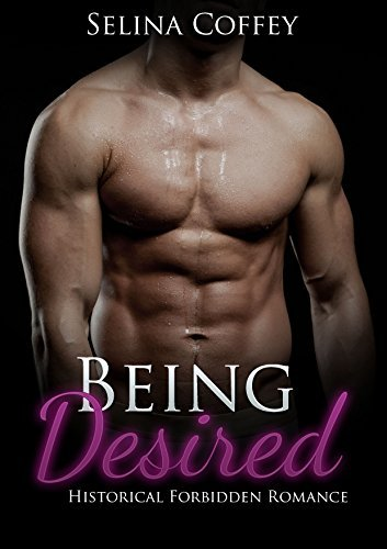 Being Desired  by  Selina Coffey