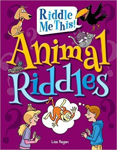 Animal Riddles  by  Lisa Regan