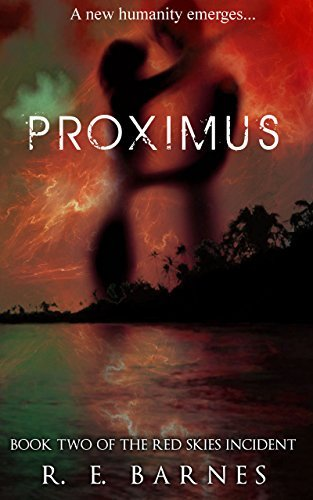 Proximus: Book Two of The Red Skies Incident  by  R.E. Barnes