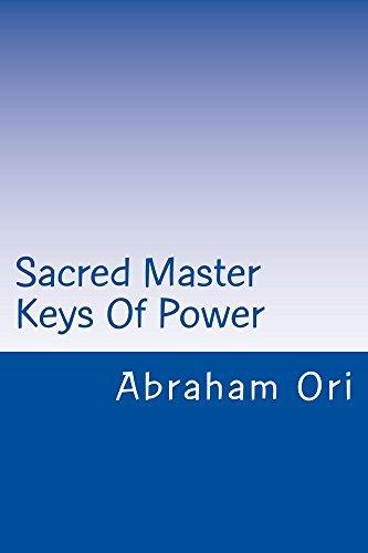 Sacred Master Keys Of Power  by  Abraham Ori