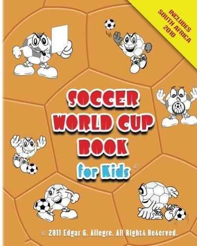 Soccer World Cup Book for Kids  by  Edgar G. Allegre