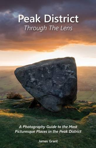 Peak District Through the Lens  by  James Grant