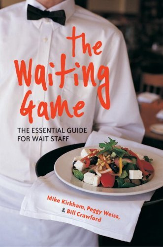 The Waiting Game: The Essential Guide for Wait Staff and Managers  by  Mike Kirkham