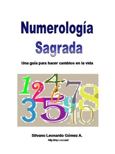 Numerología Sagrada  by  Silvano Leonardo Gómez A.