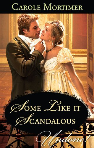 Some Like It Scandalous (Daring Duchesses Book 1000)  by  Carole Mortimer