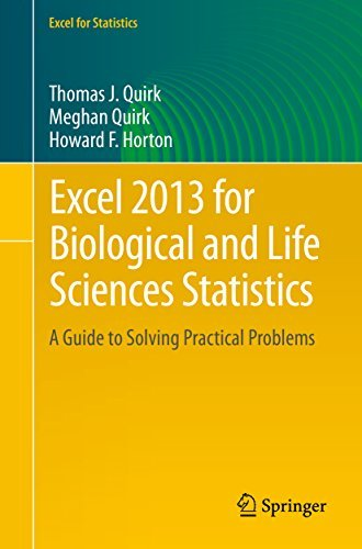 Excel 2013 for Biological and Life Sciences Statistics: A Guide to Solving Practical Problems  by  Thomas J. Quirk
