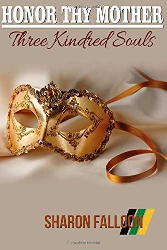 Honor Thy Mother: Three Kindred Souls (Book 2)  by  Sharon Falloon