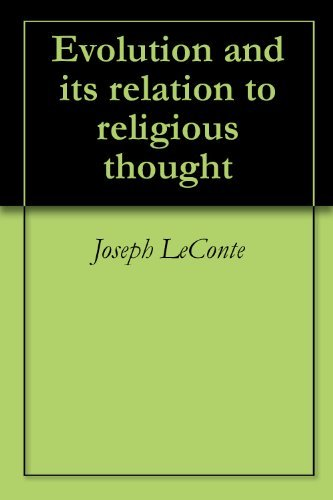 Evolution and its relation to religious thought  by  Joseph Leconte