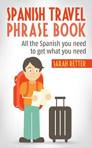 SPANISH TRAVEL PHRASE BOOK: All the Spanish you need to get what you need  by  Sarah Retter