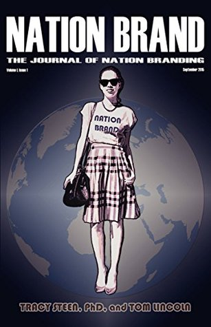 Nation Brand, The Journal of Nation Branding  by  Tracy Steen Ph.D.