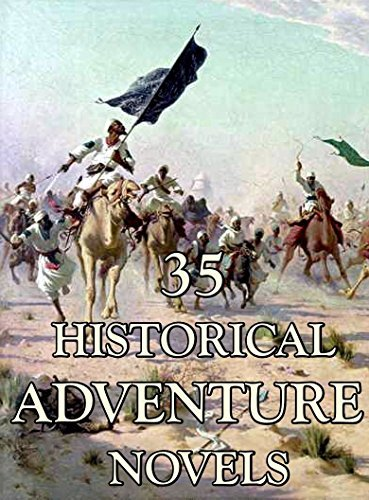35 Historical Adventure Novels: Boxed set  by  G.A. Henty
