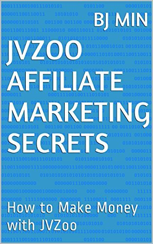 JVZoo Affiliate Marketing Secrets: How to Make Money with JVZoo BJ Min