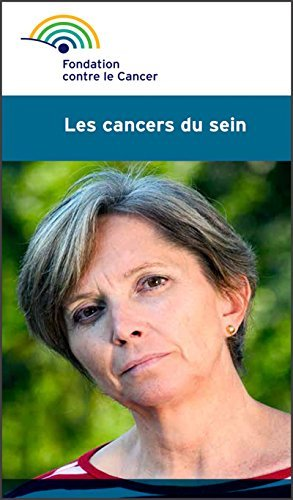 Les cancers du sein: Fondation contre le Cancer  by  Fondation contre le cancer