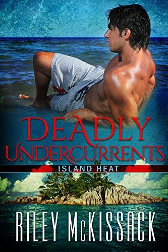 Deadly Undercurrents: Island Heat  by  Riley McKissack