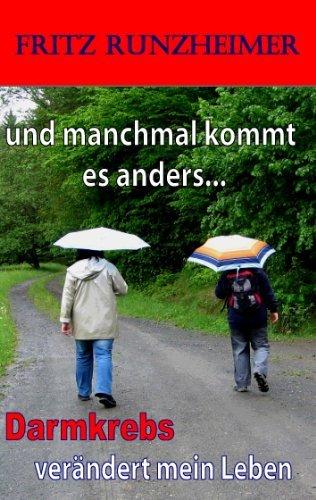 und manchmal kommt es anders...: Darmkrebs verändert mein Leben Fritz Runzheimer