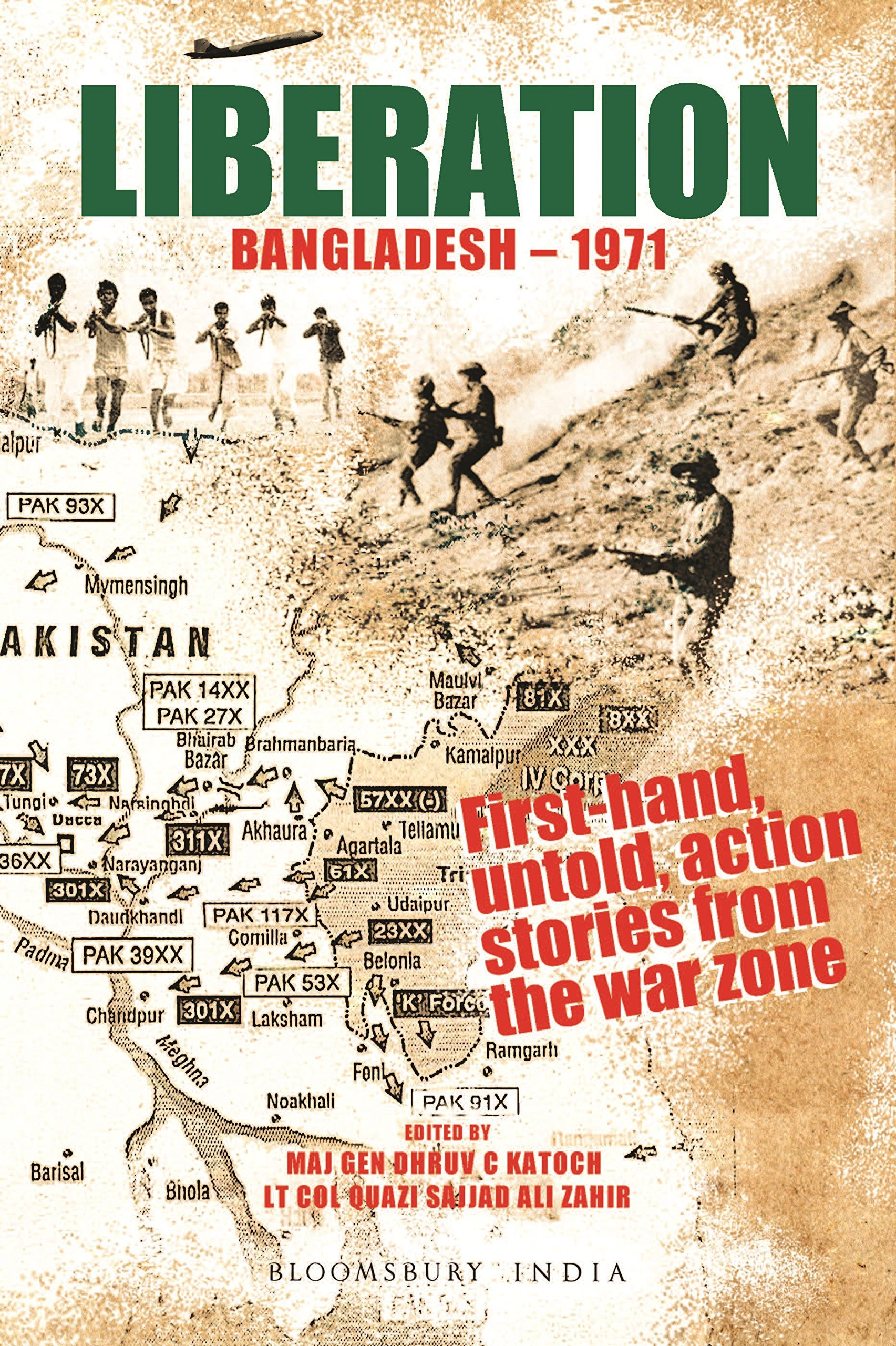 Liberation: Bangladesh - 1971 Maj. Gen. Dhruv C Katoch
