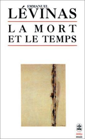 La Mort Et Le Temps  by  Emmanuel Levinas