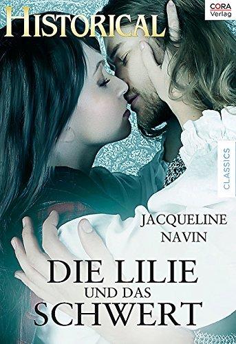 Die Lilie und das Schwert (Historical 163)  by  Jacqueline Navin