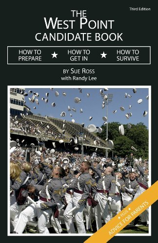 The West Point Candidate Book: How to Prepare, How to Get In, How to Survive  by  Randy Lee