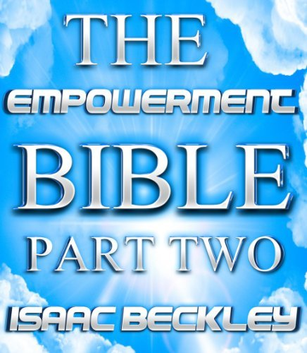 The Empowerment Bible Part Two Isaac Beckley