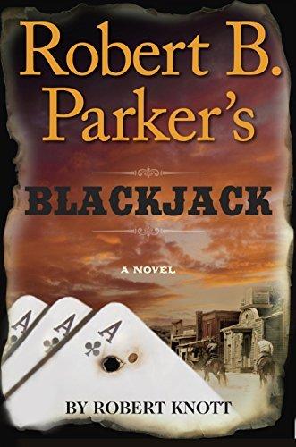 Robert B. Parkers Blackjack (Cole and Hitch Novel, A)  by  Robert Knott