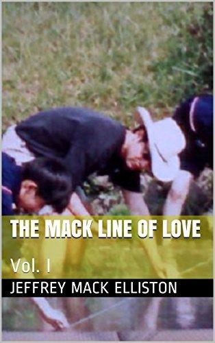 The Mack Line of Love: Vol. I Jeffrey Mack Elliston