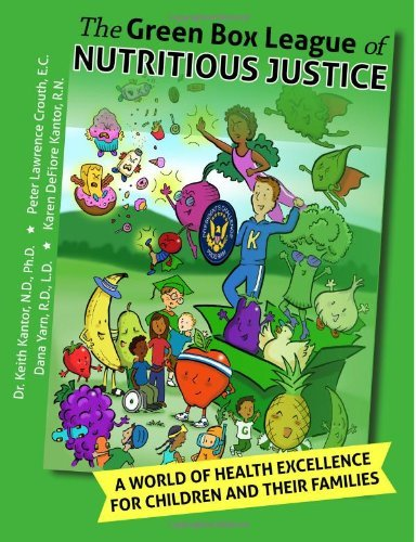 Green Box League of Nutritious Justice Standard Edition: A World of Health Excellence for Children and Their Families Keith Kantor