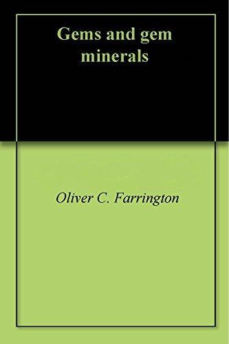Gems and gem minerals Oliver C. Farrington