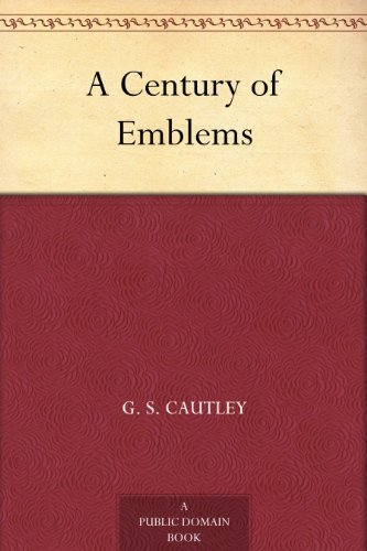 A Century of Emblems  by  G. S. Cautley