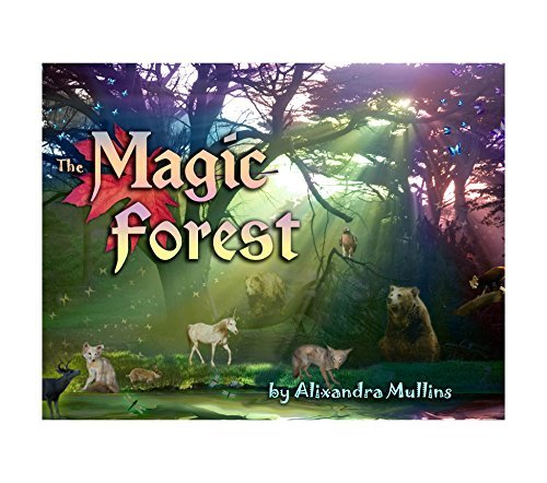 The Magic Forest  by  Alixandra Mullins