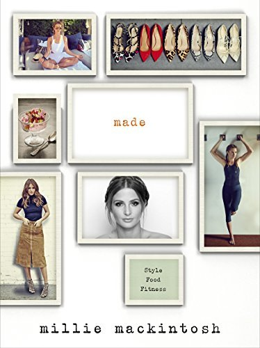 MADE: A book of style, food and fitness Millie Mackintosh