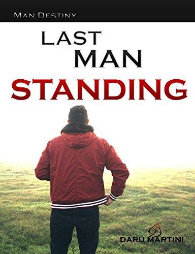 Personal Growth : Last Man Standing - MD: The guide of winners. (Man Destiny Book 1) Daru Martini