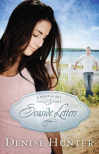 Seaside Letters (Nantucket #3)  by  Denise Hunter