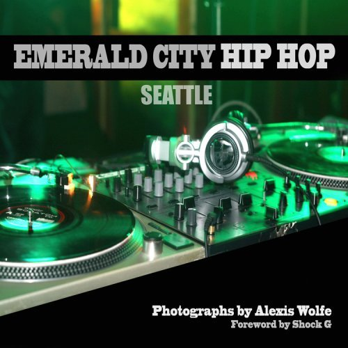 Emerald City Hip Hop  by  Alexis Wolfe