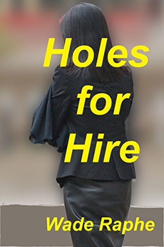 Holes for Hire  by  Wade Raphe