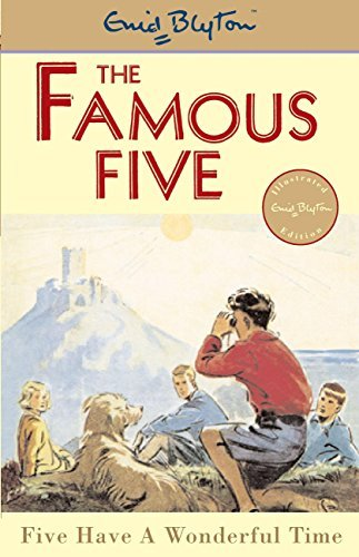 Famous Five: 11: Five Have A Wonderful Time (Famous Five series)  by  Enid Blyton