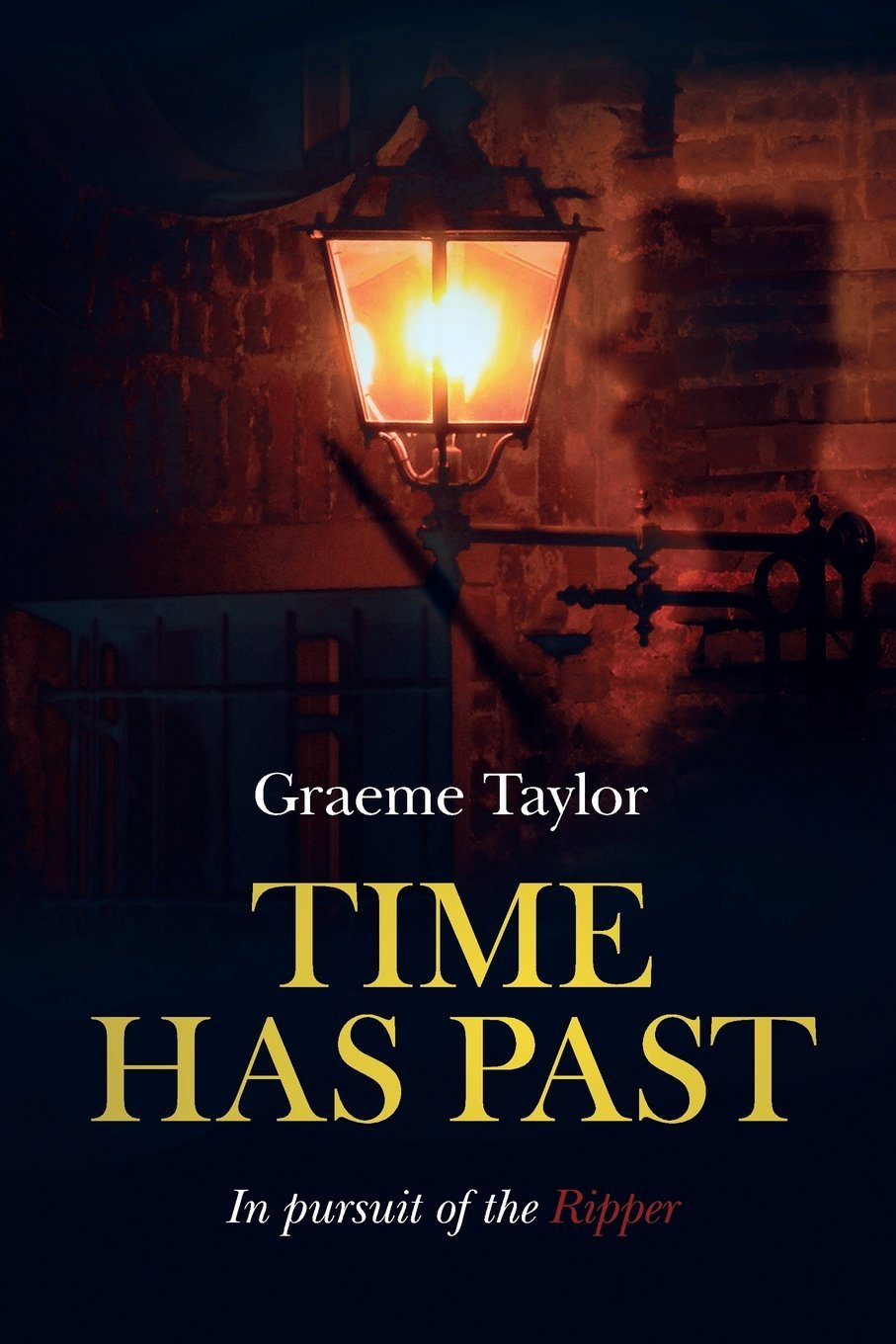 Time Has Past - In pursuit of the Ripper  by  Graeme Taylor