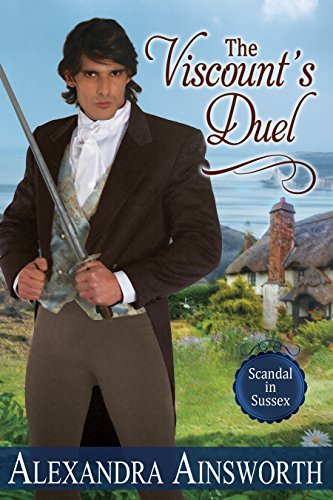 The Viscounts Duel (Scandal in Sussex, #3)  by  Alexandra Ainsworth