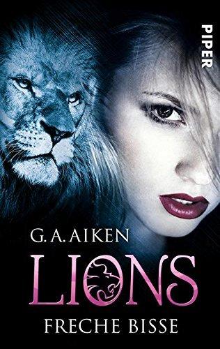 Lions - Freche Bisse: Roman  by  G.A. Aiken