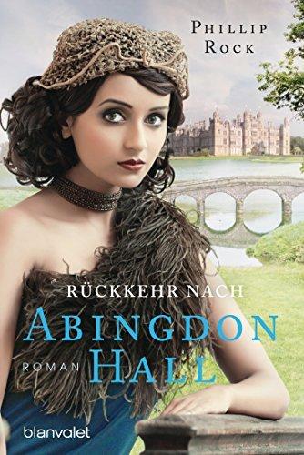 Rückkehr nach Abingdon Hall: Roman (ABINGDON HALL TRILOGIE 3)  by  Phillip Rock
