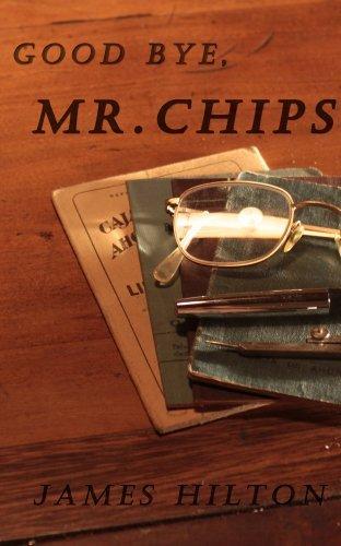 Good Bye, Mr.Chips  by  James Hilton