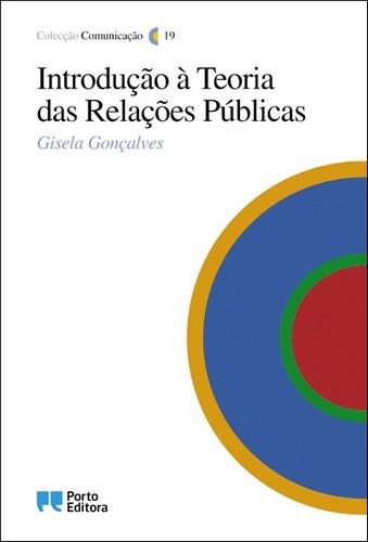 Introdução À Teoria das Relações Públicas  by  Gisela Gonçalves