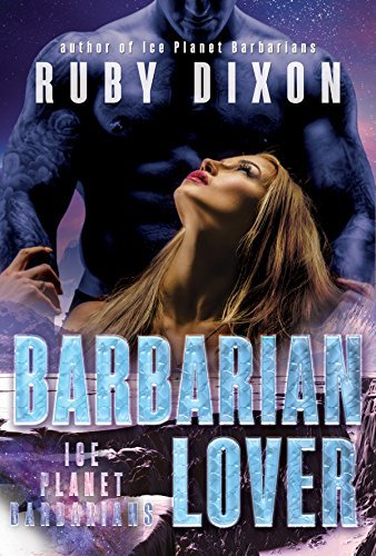 Barbarian Lover (Ice Planet Barbarians, #3) Ruby Dixon