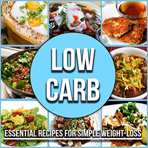 Low Carb Diet: Essential Recipes For Simple Weight-loss Alex Crow