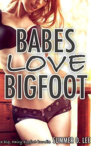 Babes Love Bigfoot: A Big, Hairy Bigfoot Bundle  by  Summer O. Lee