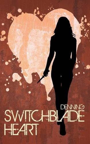 Switchblade Heart  by  A. Denning