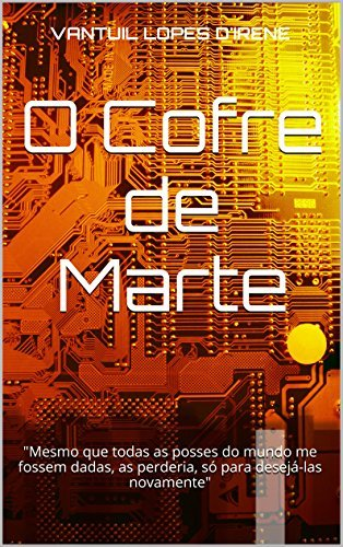 O Cofre de Marte  by  Vantuil Lopes DIrene
