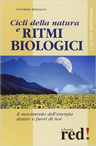 Cicli della natura e ritmi biologici  by  Giovanni Iannuzzo