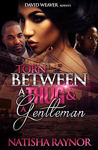 Torn Between a Thug and a Gentleman  by  Natisha Raynor