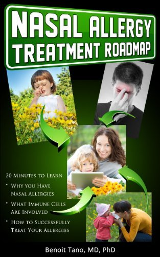 Nasal Allergy Treatment Roadmap (Treatment Roadmap Series) Benoit Tano